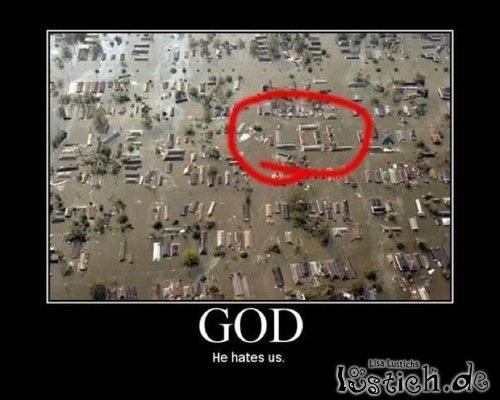 Gott hasst uns!